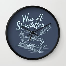 We're All Storytellers Wall Clock