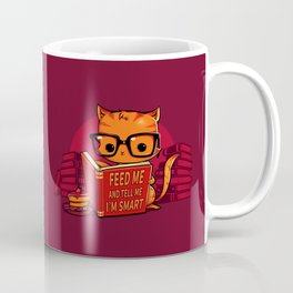 Feed Me And Tell Me I'm Smart Coffee Mug