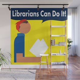Librarians Can Do It! Wall Mural