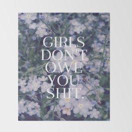 Girls Don't Owe You Shit. Throw Blanket