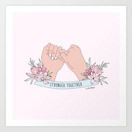 Stronger Together Art Print