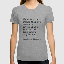 RBG, Fight For The Things That You Care About T-shirt