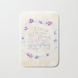 I Can Do All Things - Philippians 4:13 Bath Mat
