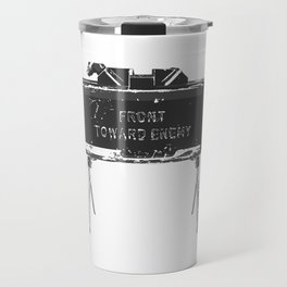 Claymore 'Front Toward Enemy' Travel Mug