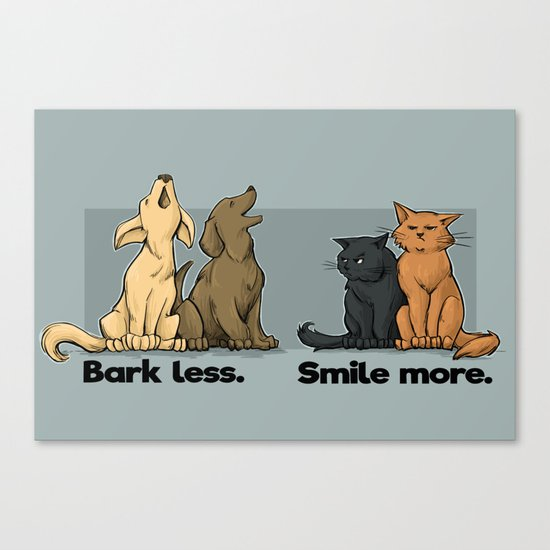 Bark Less. Smile More. Canvas Print