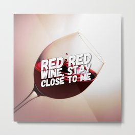 Red Red Wine Metal Print
