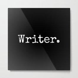 Writer. Metal Print