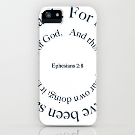 Ephesians 2:8 By Grace You Have Been Saved iPhone Case
