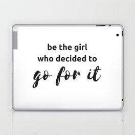 BE THE GIRL WHO DECIDED TO GO FOR IT Laptop & iPad Skin