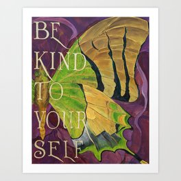 Be Kind to Your Self Art Print