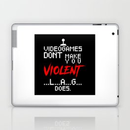 Video Games Don't Make US Violent Lag Does Laptop & iPad Skin
