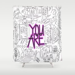 You Are - Fuchsia Shower Curtain