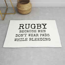 Rugby Because Men Don't Wear Pads While Bleeding Rug