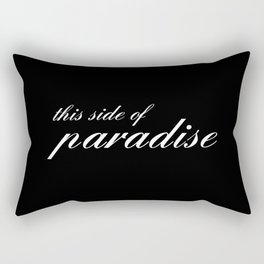 this side of paradise Rectangular Pillow