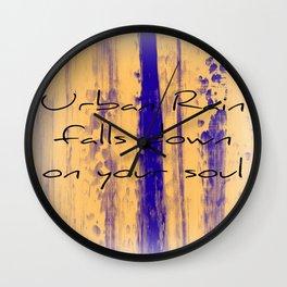 Urban Rain Falls Down On Your Soul Wall Clock