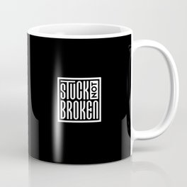 Stuck Not Broken Black & White Coffee Mug