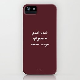 Get out of your own way iPhone Case