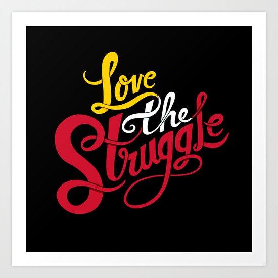 Love The Struggle Art Print