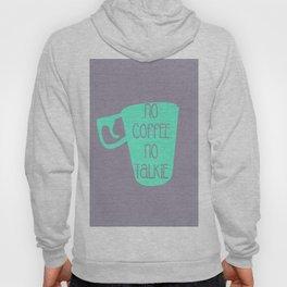 NO TALKIE BEFORE COFFEE Hoody