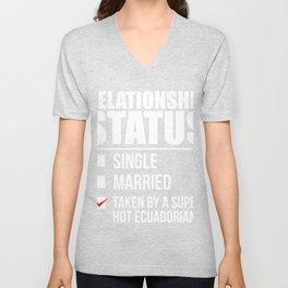 Relationship status taken by super hot Ecuadorian Ecuador Valentine's Day Unisex V-Neck
