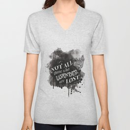 Not All Those Who Wander Are Lost || Unisex V-Neck