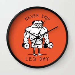 Never Skip Leg Day Wall Clock