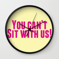 You Can't Sit With Us! Wall Clock