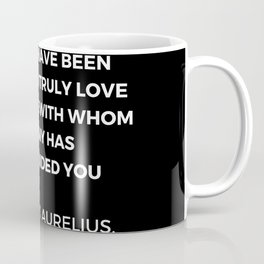 Stoic Wisdom Quotes - Marcus Aurelius Meditations - Adapt yourself to the life you have been given Coffee Mug