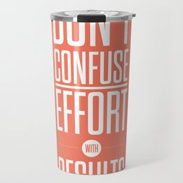Lab No. 4 - Don't confuse effort with results Inspirational and Motivational Quotes Poster Travel Mug