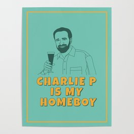 Charlie P Is My Homeboy Poster