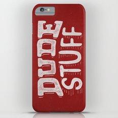 Dude Stuff iPhone 6 Plus Slim Case