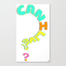 Can I Live? Canvas Print