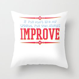 Motivational & Hilarious Improve Tshirt Design Always improve Throw Pillow