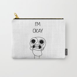 I'M OKAY  Carry-All Pouch