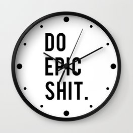 Do Epic Sh*t Minimal Motivational Quote Wall Clock
