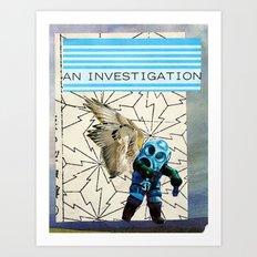 An Investigation Art Print