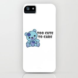 Adorable Cute Gift Gift I'm Too Cute to Care Sassy iPhone Case