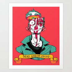 dead and/or dying Art Print
