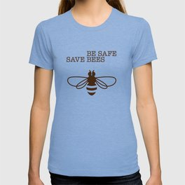 Be safe - save bees T-shirt