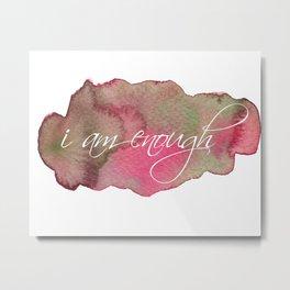 I am Enough - Watermelon Metal Print