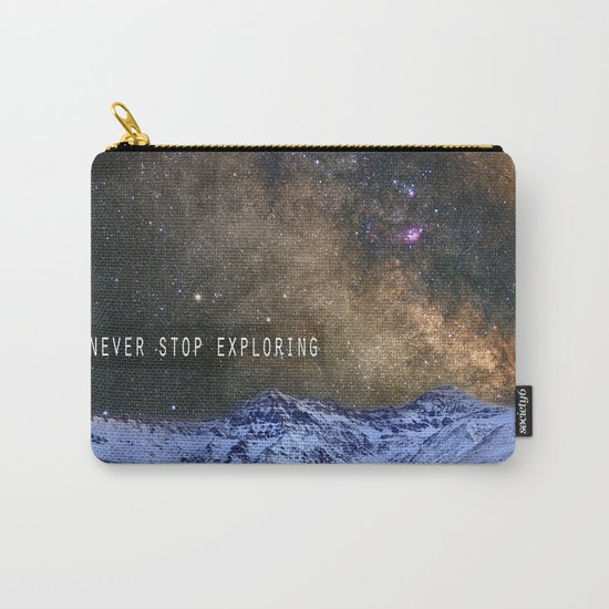 Never stop exploring mountains, space..... Carry-All Pouch
