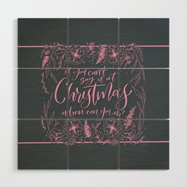 Say it at Christmas Wood Wall Art