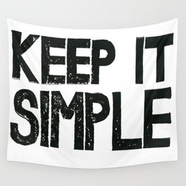 KEEP IT SIMPLE  Wall Tapestry