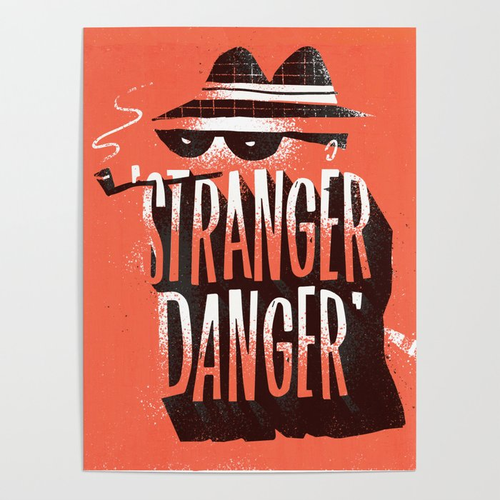 Stranger Danger Poster by themotel | Society6