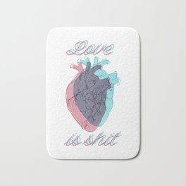Love is shit Bath Mat