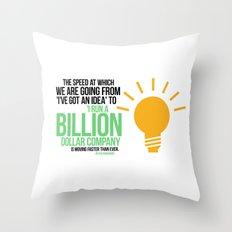 You Can Run a Billion Dollar Company Throw Pillow