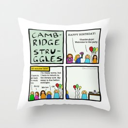 Cambridge struggles: Birthday party Throw Pillow