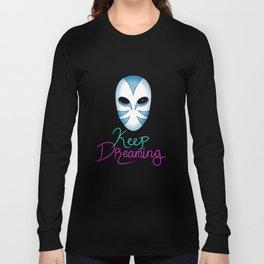 Keep Dreaming Long Sleeve T-shirt