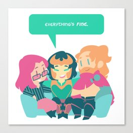Everything's FINE. Canvas Print