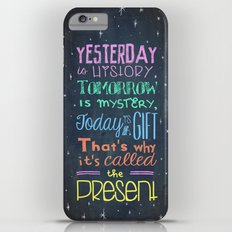 Today is a Gift Slim Case iPhone 6s Plus